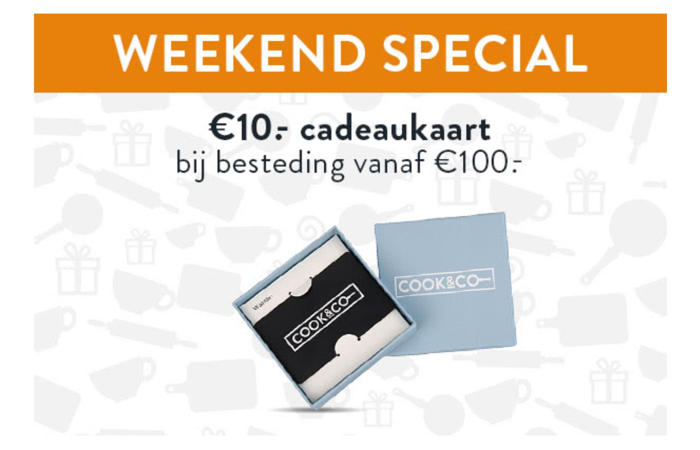 Dit weekend een €10,- cadeaukaart bij besteding vanaf €100,- @ Cookandco