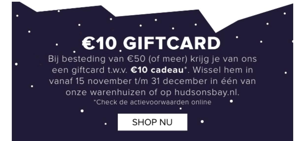 Giftcard van €10, bij besteding van €50, bij Hudson's Bay