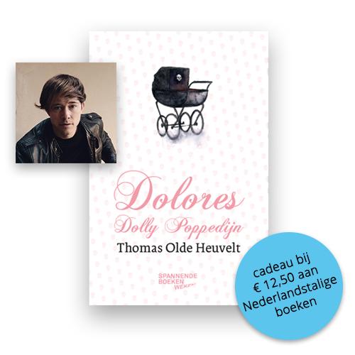 """Spannende Boeken Weken: """"Dolores Dolly Poppedijn van Thomas Olde Heuvelt"""" gratis bij €12,50 aan NL boeken"""