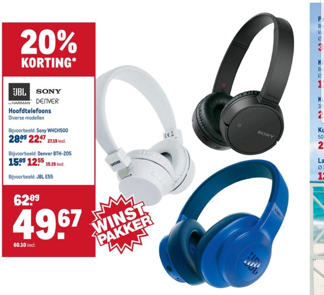 JBL E55 voor €60.10 en de Sony WHCH500 voor €27.19 @ Makro