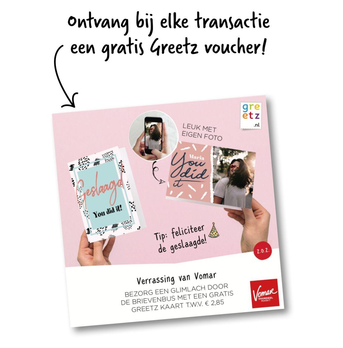 (Gratis Greetz kaart t.w.v. €2,85) bij elke transactie @Vomar