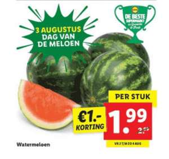Lidl 3 augustus dag vd Watermeloen