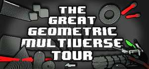 THE GREAT GEOMETRIC MULTIVERSE TOUR  (Steam/Gratis)