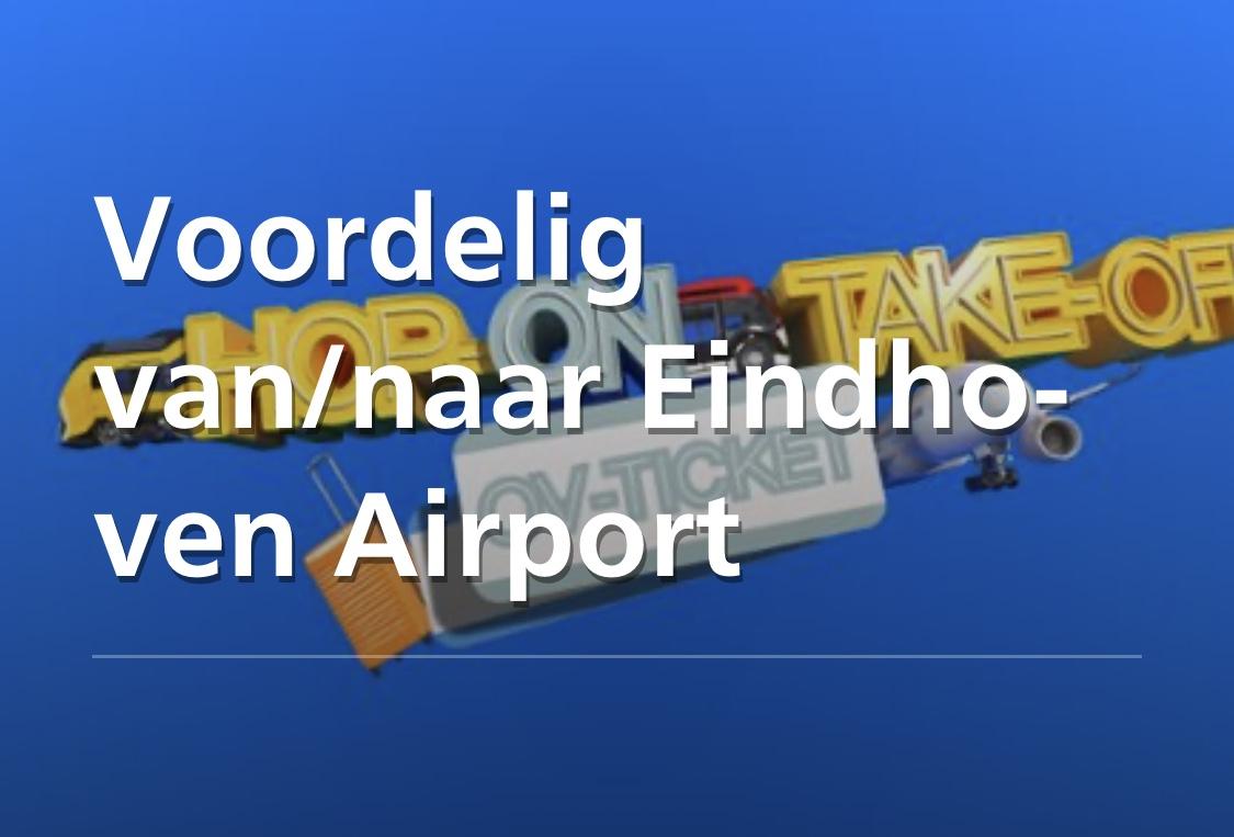 Enkele reis van / naar Eindhoven Airport met de trein en bus (inclusief Fast Track)