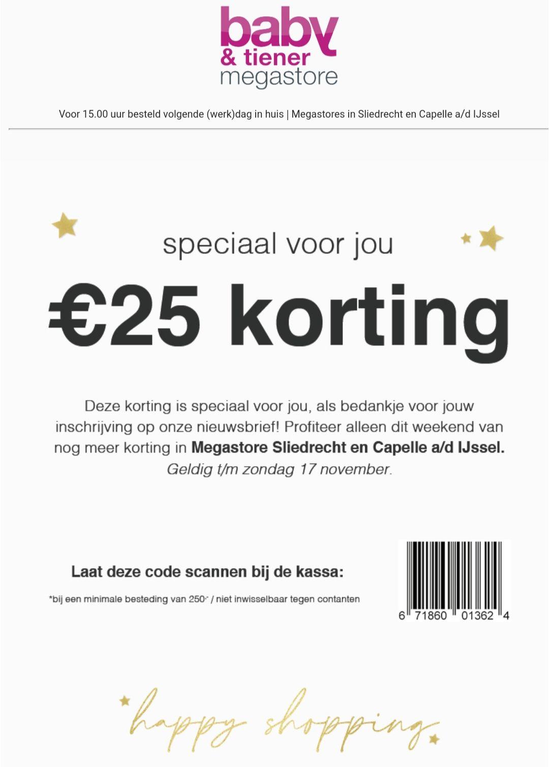 €25,- korting bij besteding van minimaal €250,- @ Baby&Tiener megastore