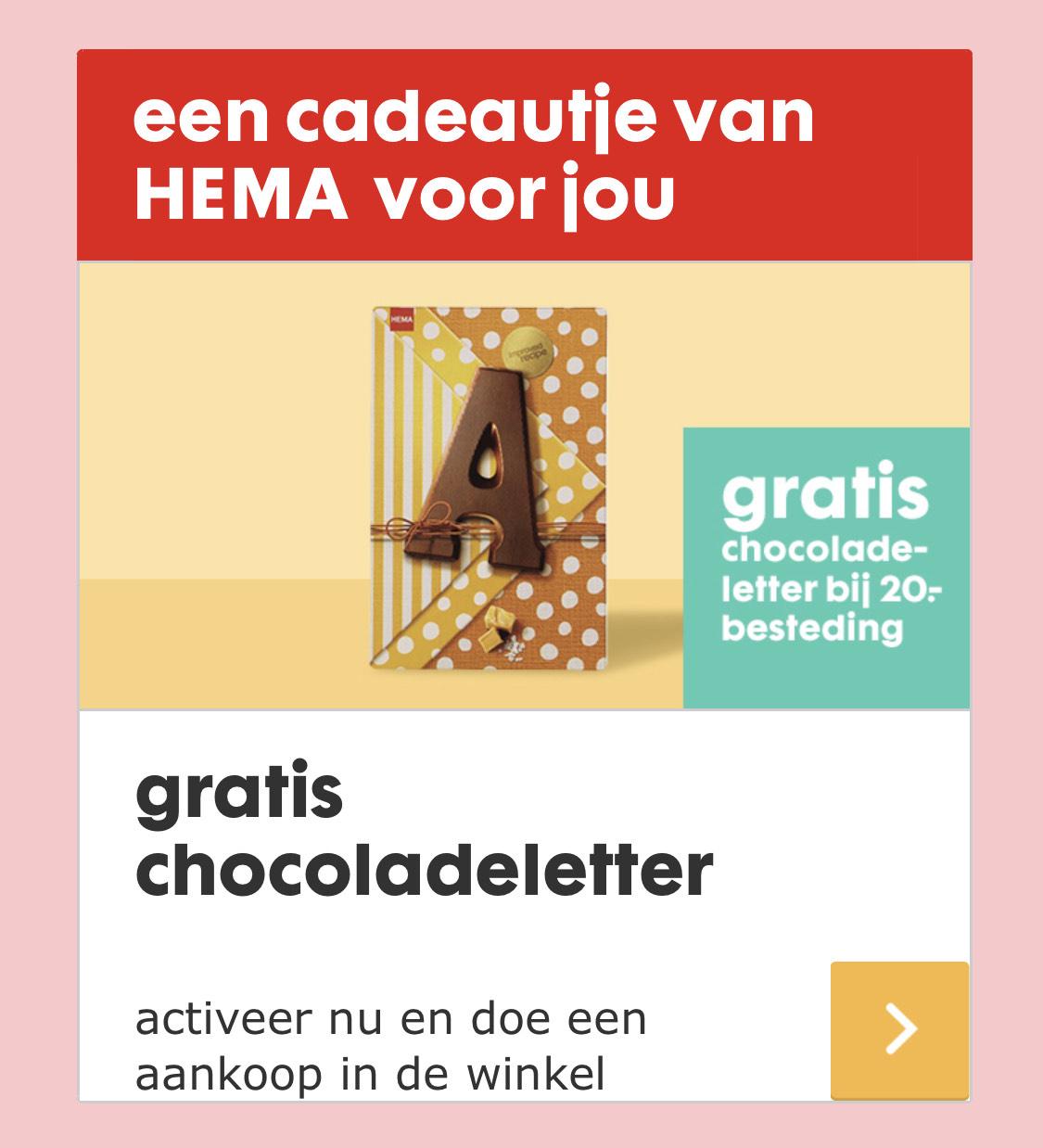 Gratis chocoladeletter HEMA bij aankoop van 20€ in de winkel.!