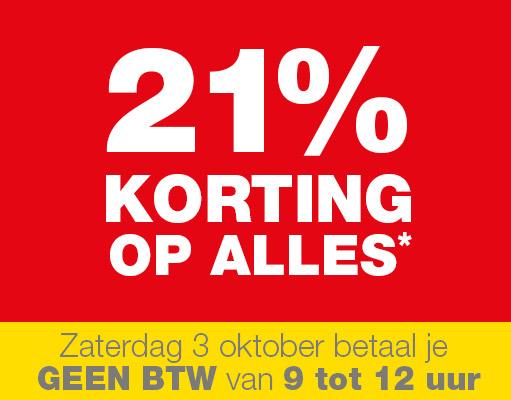 Zaterdag 3 oktober van 9 tot 12 uur 21% BTW korting op alles* @ Praxis