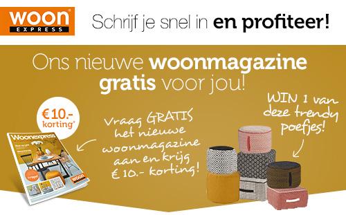 Gratis het inspiratievolle Woonexpress magazine + €10 korting op je nieuwe bestelling!