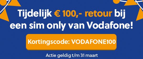 Tijdelijk €100 retour bij een nieuw 1 of 2 jaar sim only van Vodafone @ Mobiel.nl