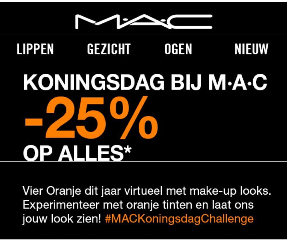 @Mac cosmetics. 25% korting op alles ivm koningsdag