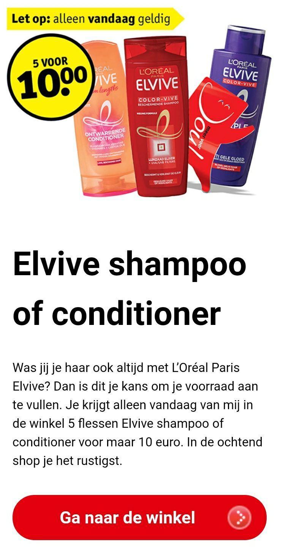 5 Elvive shampoo/conditioner €10 @ Kruidvat