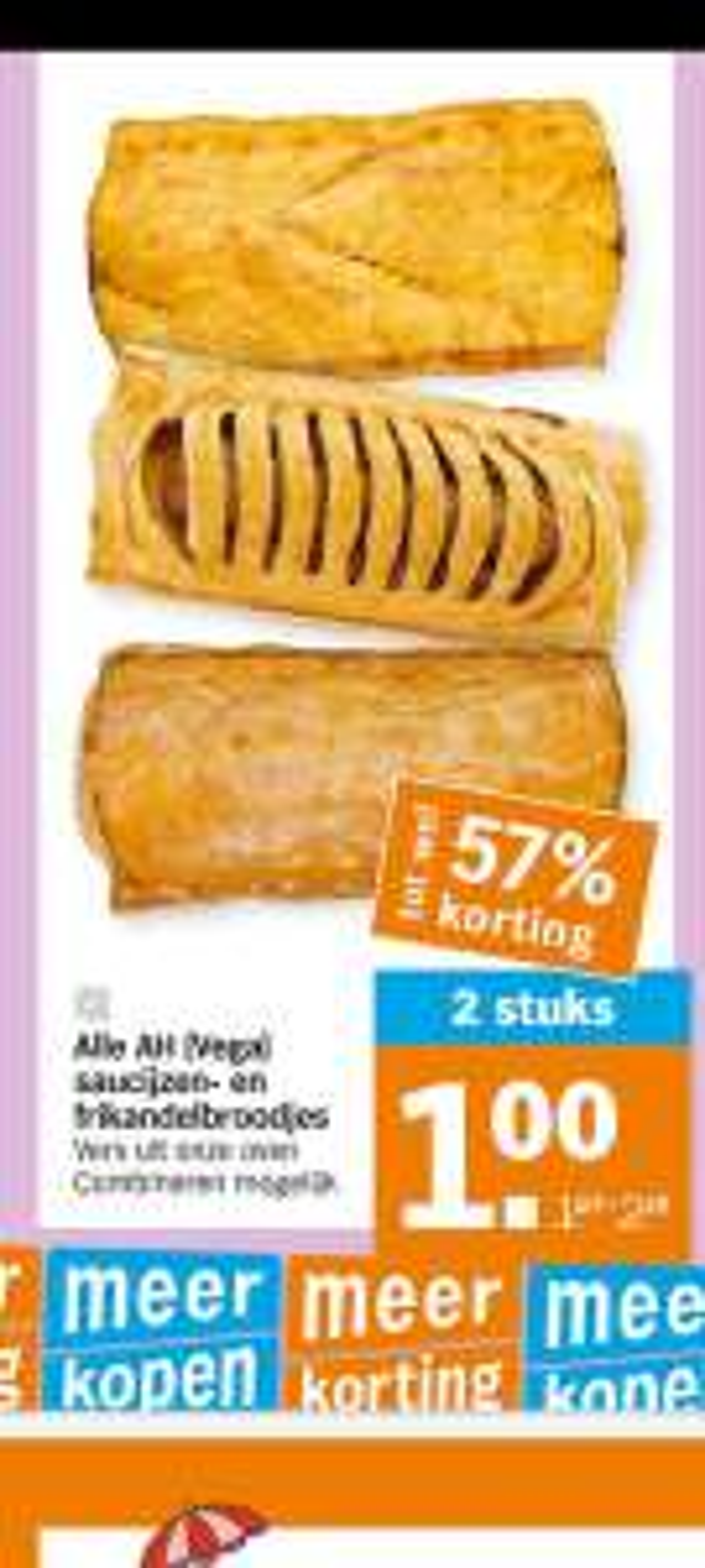 Frikandellenbroodje en/of (vega) saucijzenbroodje 2 voor 1 euro AH