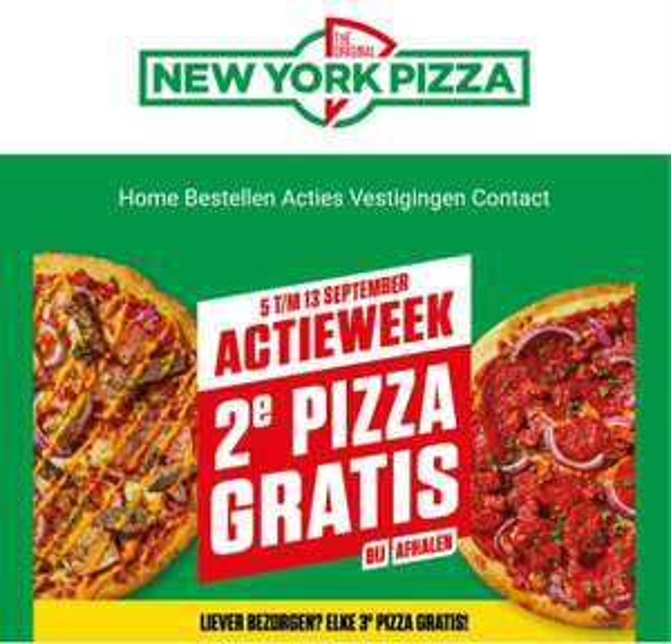 2e pizza gratis. Bij bezorging 3e pizza gratis @ New York Pizza