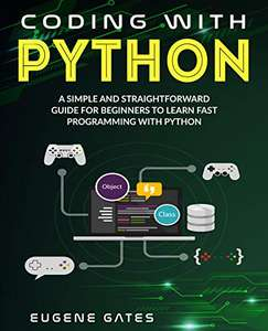 GRATIS NOPPES..Coding with Python: A Simple And Straightforward Guide For Beginners (eBook) (Amazon)