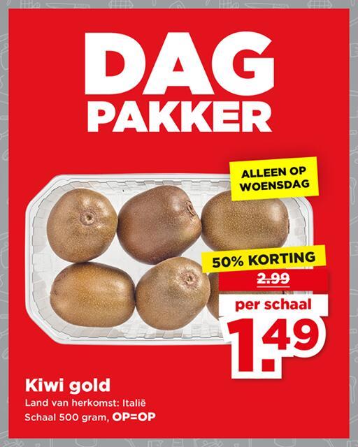 Kiwi Gold (500g) van €3 voor €1,50 @ PLUS Dagpakker: (week 43)