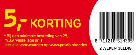 €5,- euro welkomskorting in de Praxis winkel (bij besteding vanaf 25 euro)