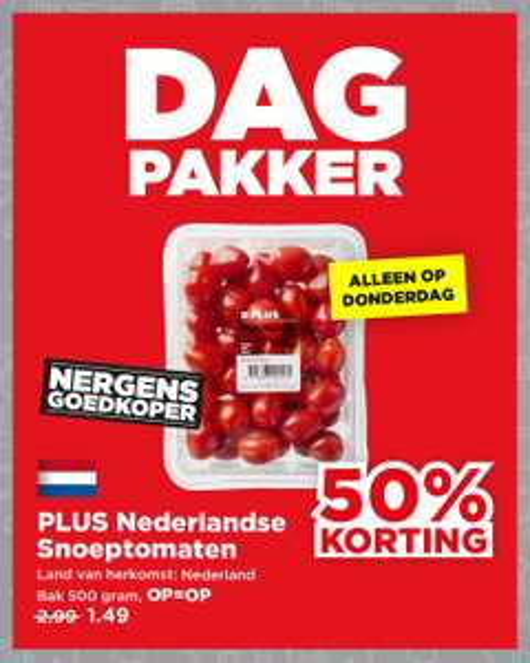 PLUS DagPakker --> Nederlandse Snoeptomaten, bak 500 gram van €2,99 voor €1,49