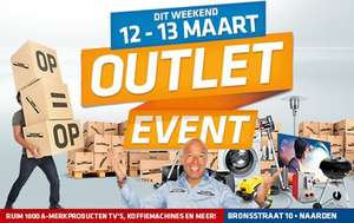 Dit weekend 12 en 13 maart - Outlet Event (Koffiediscounter/Plasma-discounter, enz..)  @ Naarden
