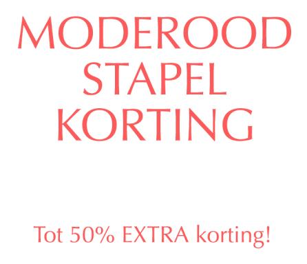 Stapelkorting: 10-50% (EXTRA) korting - ook op SALE @ Moderood