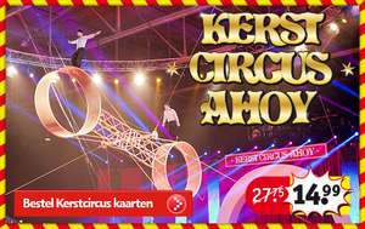 Tickets Kerstcircus Ahoy voor €14,99 @  Kruidvat