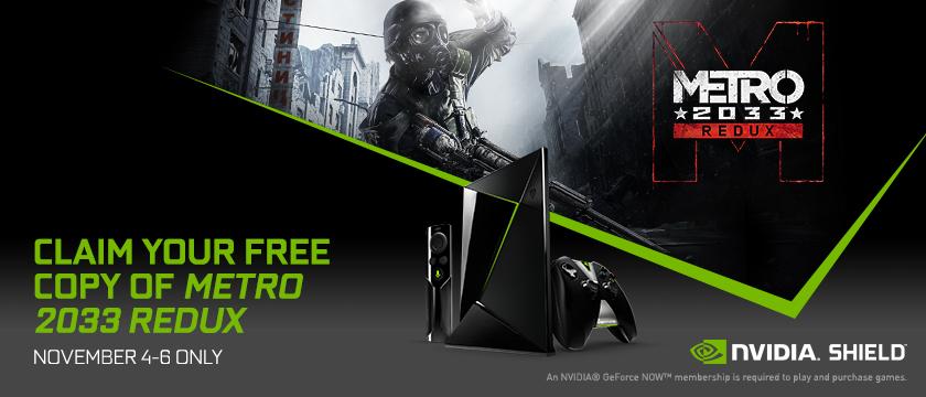 Free Copy of Metro 2033 Redux (GeForce NOW en Steam)  @ Nvidia Shield