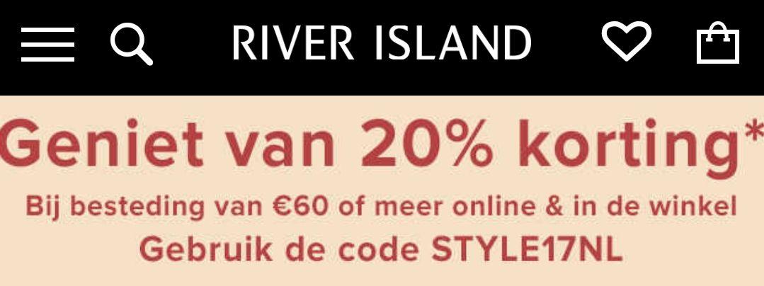 20% korting bij besteding van €60,- of meer online en in de winkel bij River Island