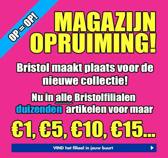 Magazijnopruiming - prijzen van €1, €5, €10, €15 @ Bristol winkels