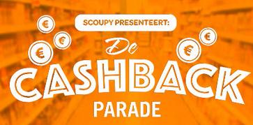 De Cashback Parade (geld terug diverse) @ Scoupy
