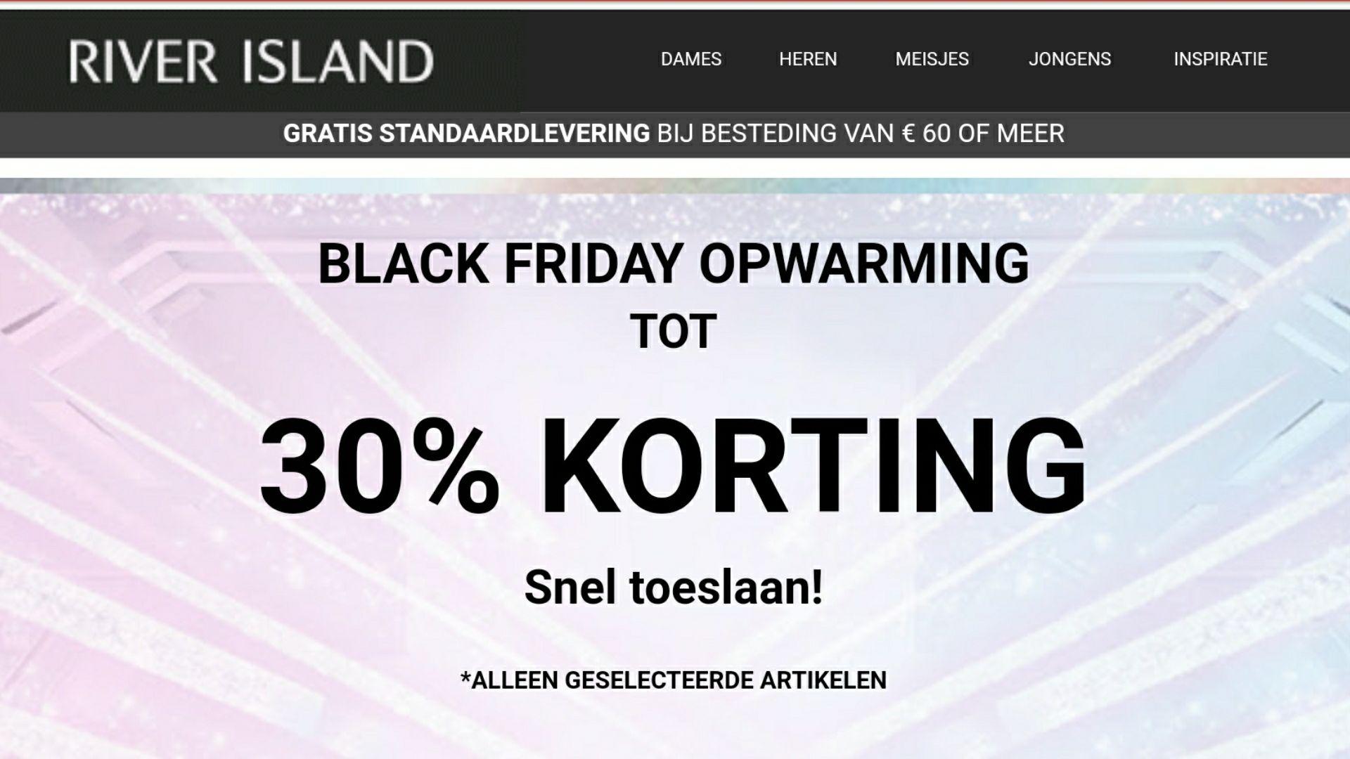Black Friday Opwarming. Tot 30% korting bij River Island.