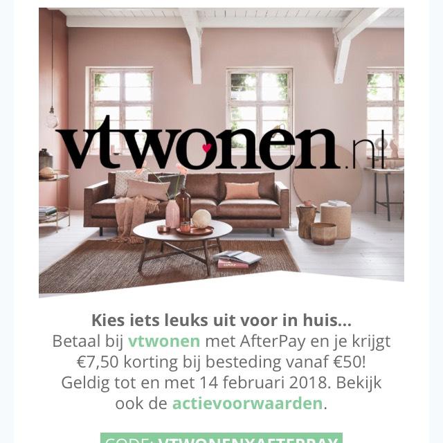 €7.50,- korting bij VT Wonen vanaf €50,- met betaling via Afterpay
