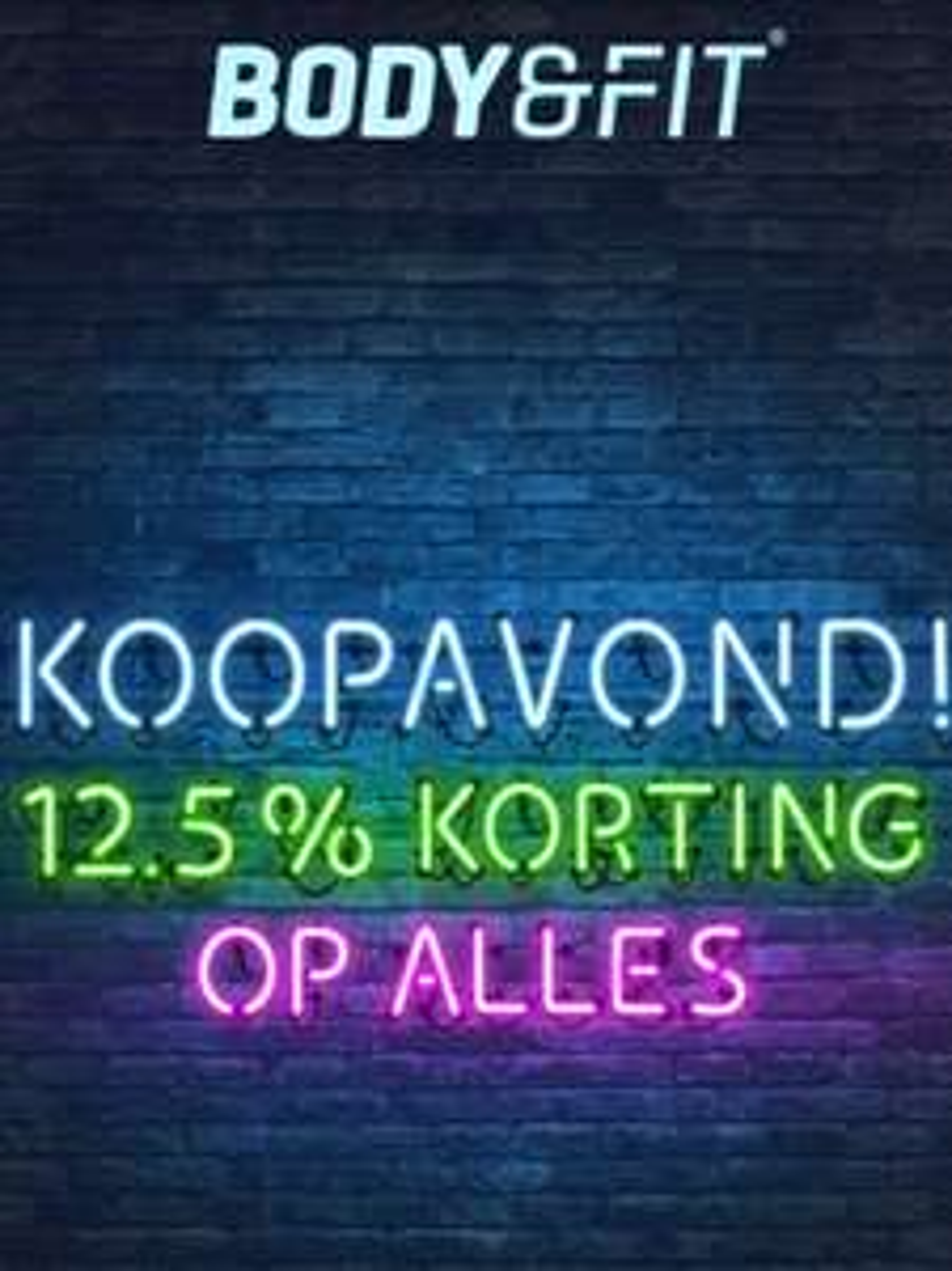 KOOPAVOND BIJ BODY&FIT - 12.5% korting