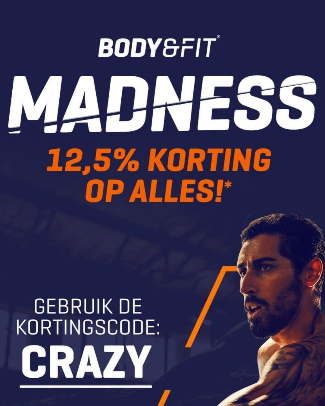 12,5% KORTING OP ALLES BIJ BODY&FIT*