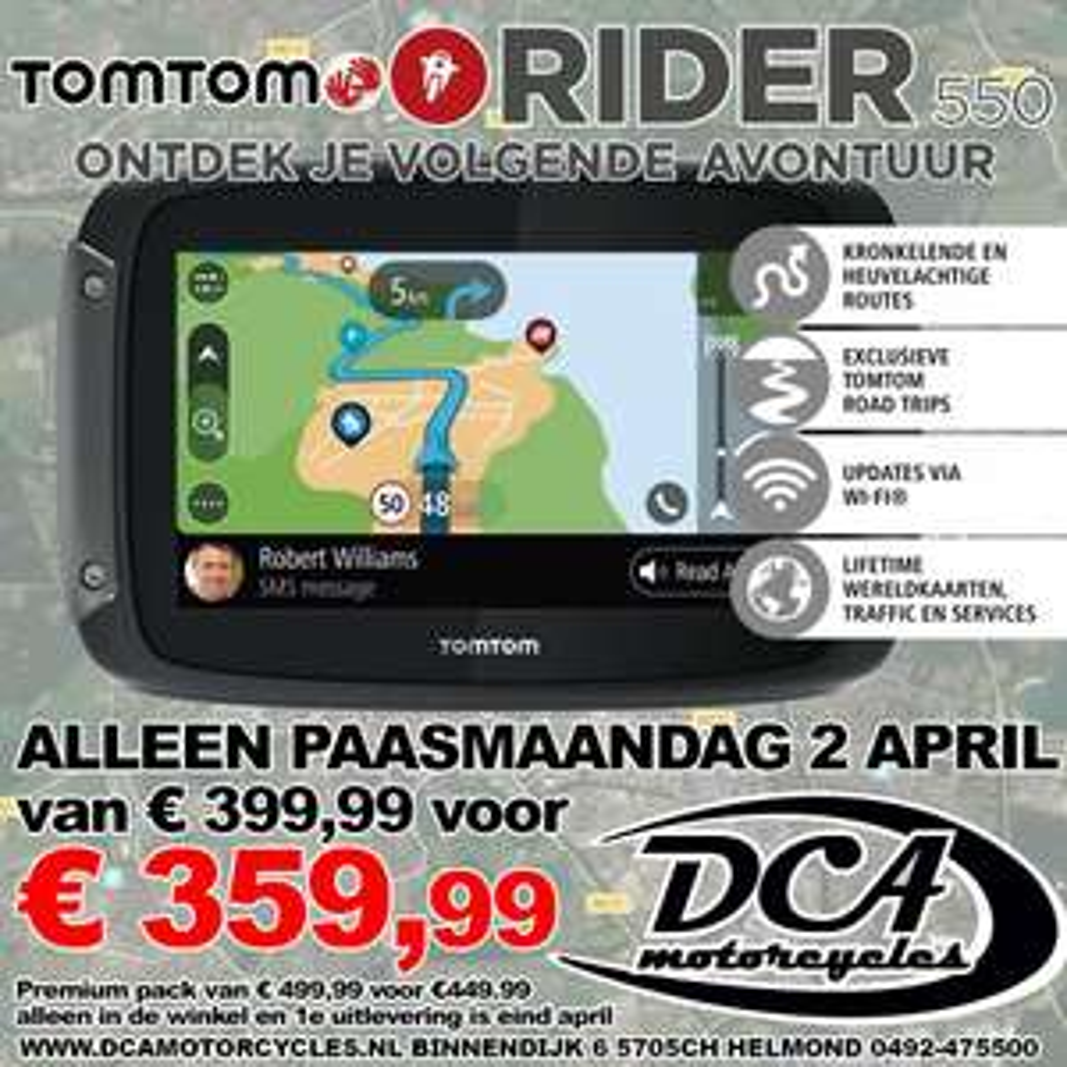 Nieuwste Tomtom 550 van € 399,99 voor € 359.99 bij DCA Motorcycles in Helmond alleen op 2e paasdag