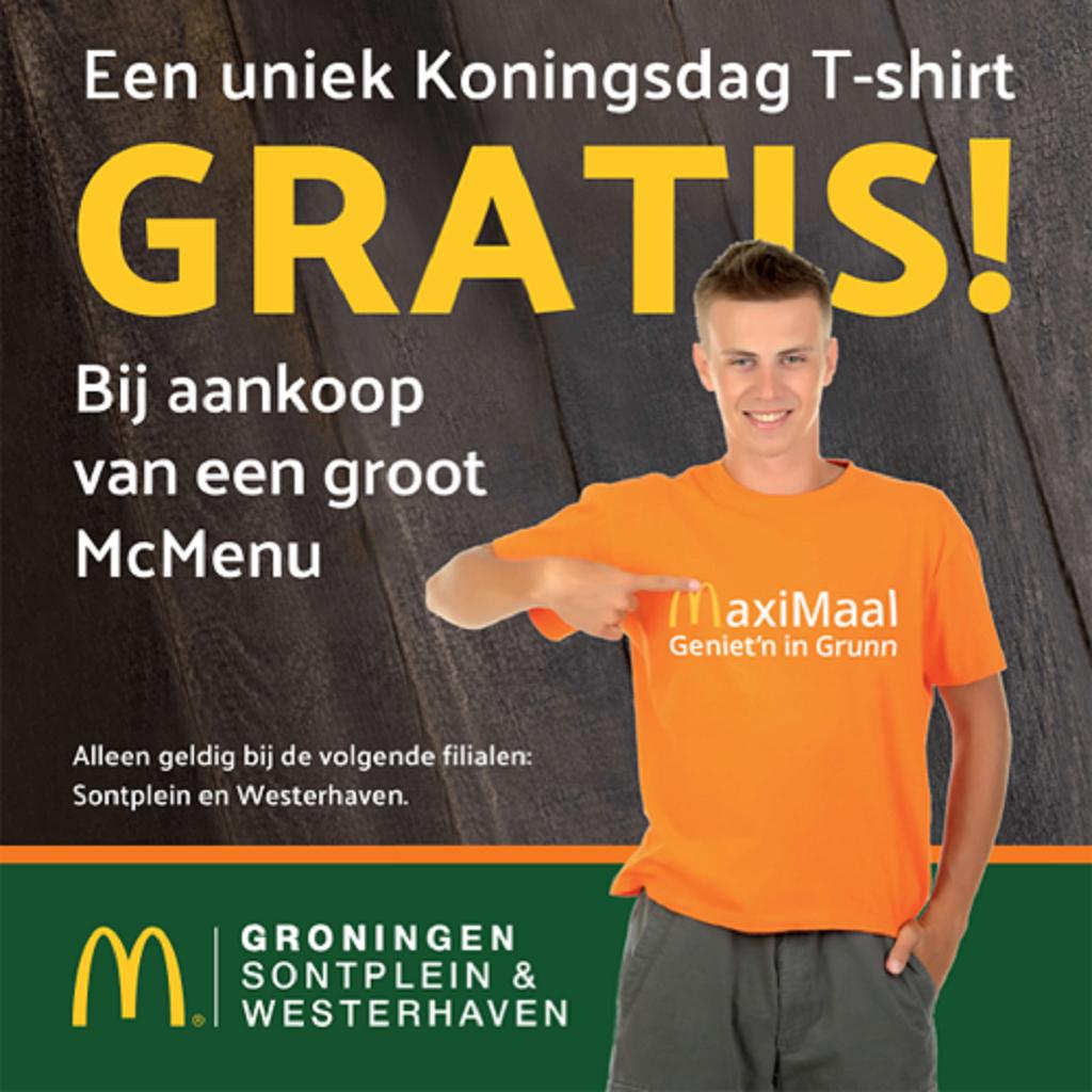 Gratis Koningsdag T-shirt bij aankoop van een groot McMenu @ McDonald's Sontplein/Westerhaven