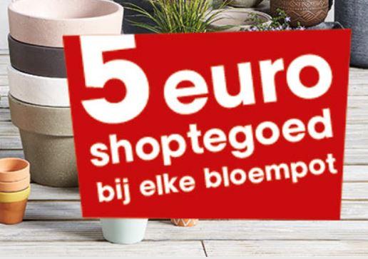 Bij aankoop bloempot (va €1,50) €5 shoptegoed cadeau @ Kwantum