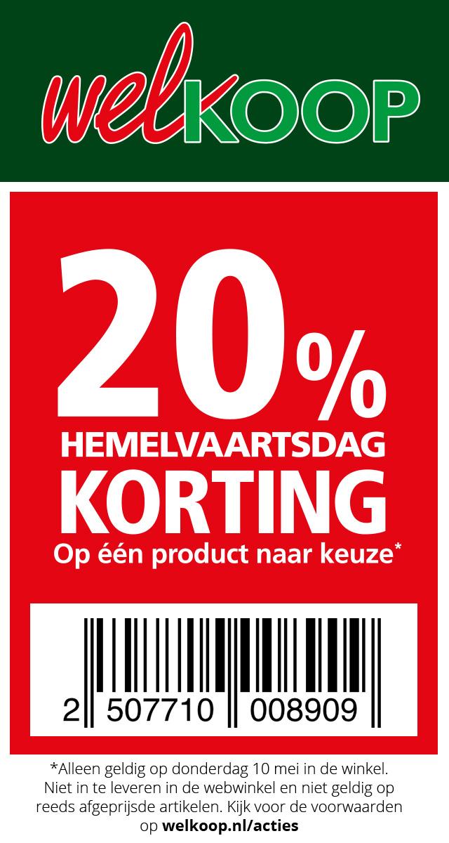 20% Korting hemelvaartsdag bij welkoop (alleen in de winkel)