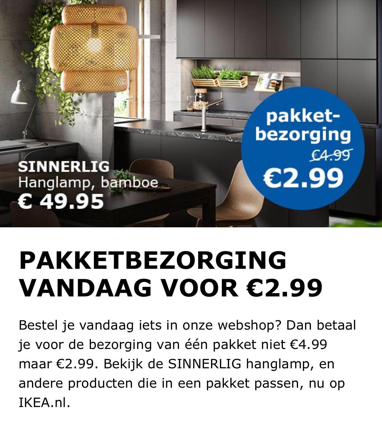 Alleen vandaag 27 mei €2,99 verzendkosten pakketbezorgers Ikea