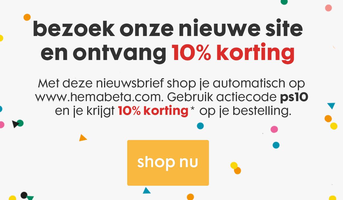 10% korting op *alles @ HEMAbeta.com