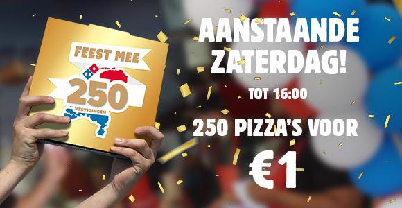 Eerste 250 Pizza 1 euro