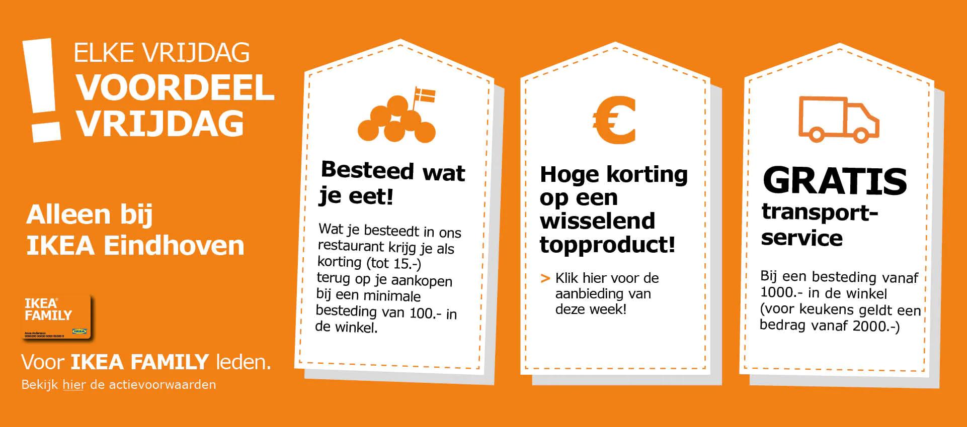 Ikea Eindhoven: 'Op vrijdagen o.a. 'Besteed wat je eet'  Bij een minimale besteding van € 100 (maximaal € 15 korting)