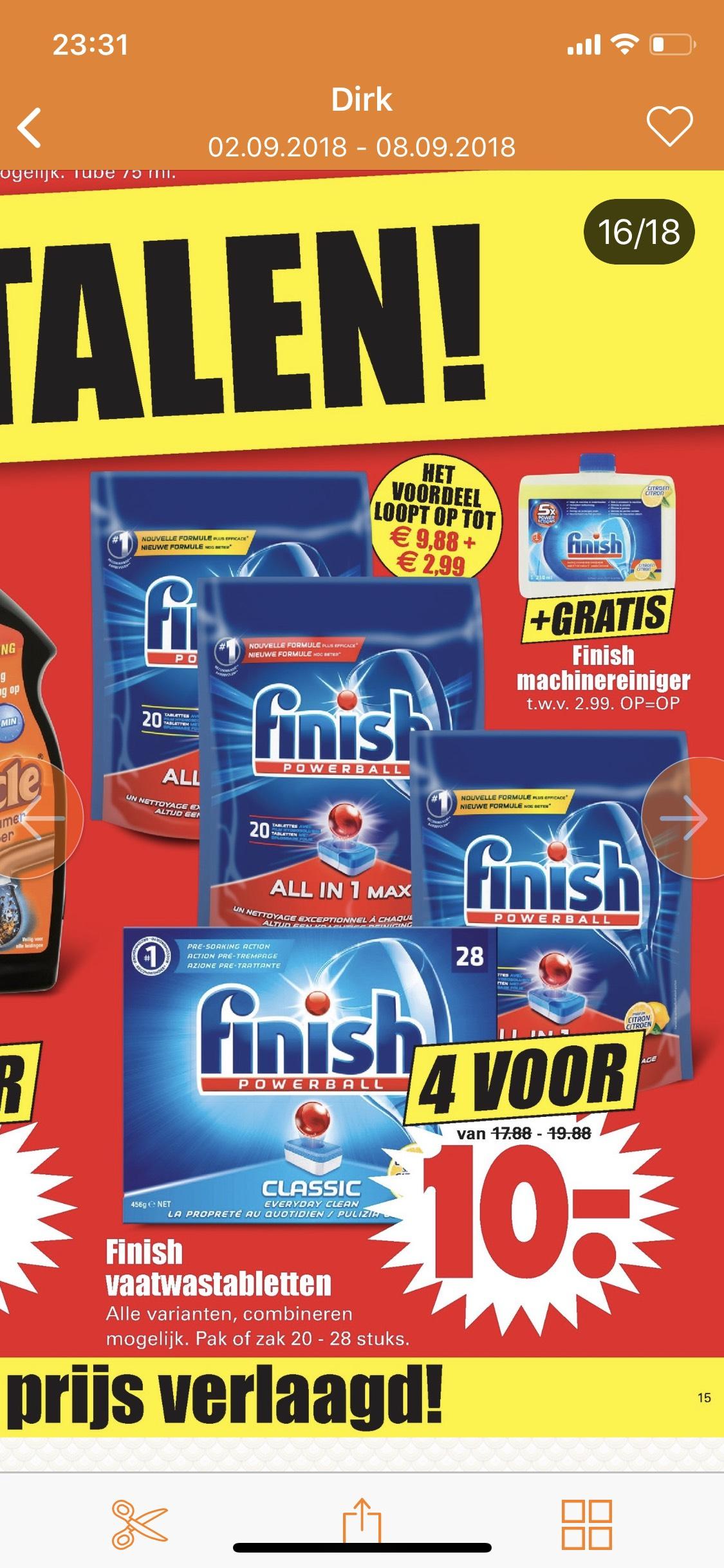Mooie acties bij Dirk Finish 4 voor 10 euro + gratis vaatwasserreiniger twv €2,99 of 5 reus wasmiddel voor €10,- i.p.v. max €29,45