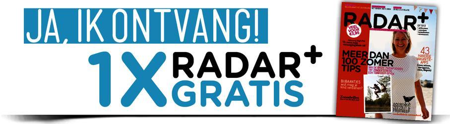 Gratis vrijblijvend proefnummer Radar+ magazine t.w.v. €3,95