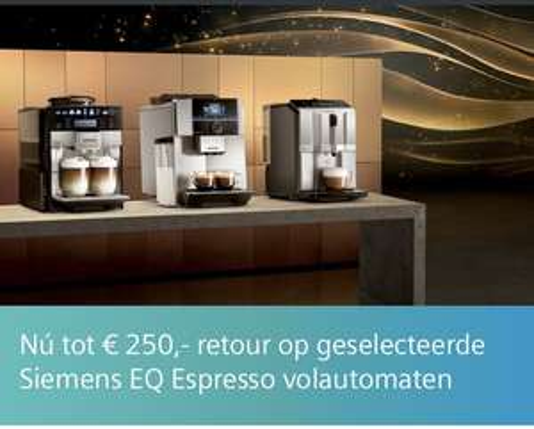 Tot €250 cashback op verschillende modellen EQ Espresso Volautomaten @Siemens