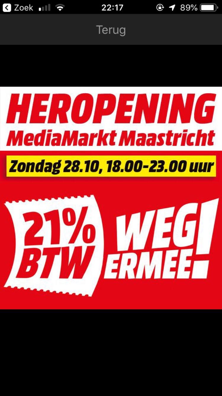 Heropening MediaMarkt Maastricht - bijna alles 21% BTW Weg Ermee korting