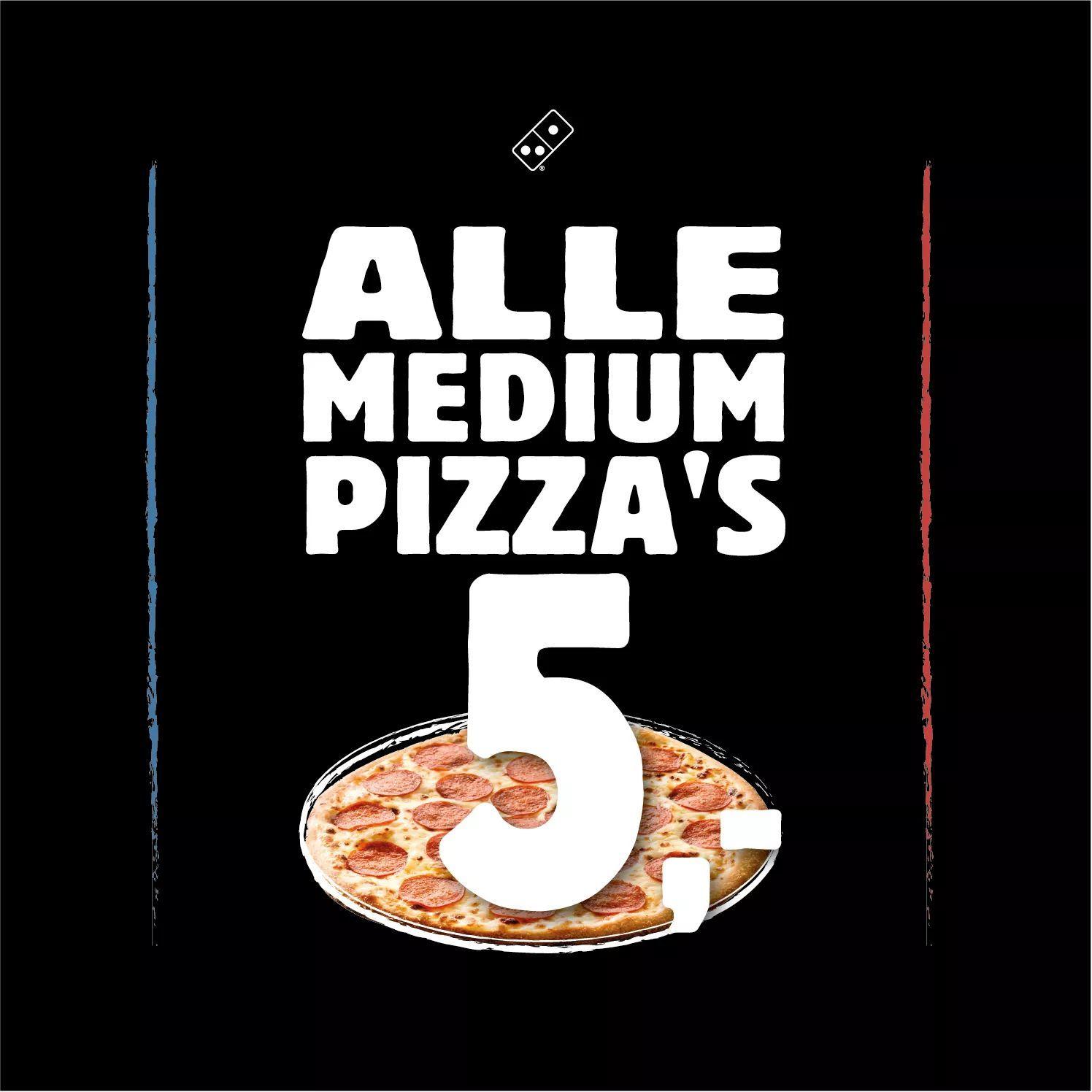 Alle medium pizza's €5 bij afhalen voor twee maand (December en januari) @Domino's