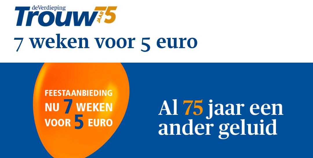 7 weken trouw voor €5