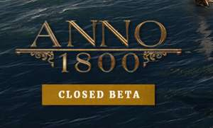 Anno 1800 CLOSED BETA aanmelden