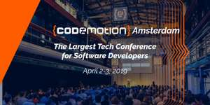 Free access to Codemotion Amsterdam 2019 (April 2-3)