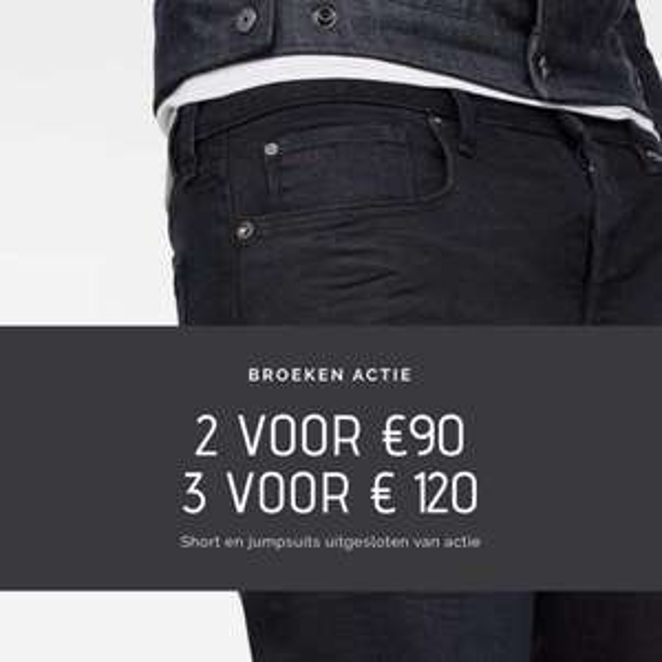2 broeken voor €90. 3 broeken voor €120 bij G-Star Outlet.
