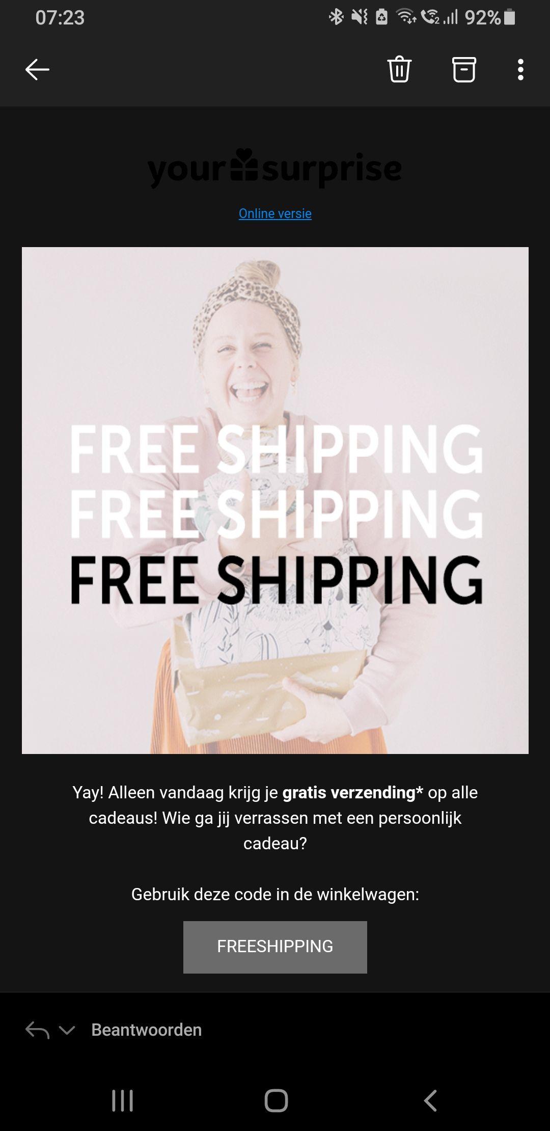 Geen verzendkosten t.w.v. €4,95 bij het versturen van een (gepersonaliseerd) cadeau (minimale bestelwaarde €25,-) @YourSurprise.nl